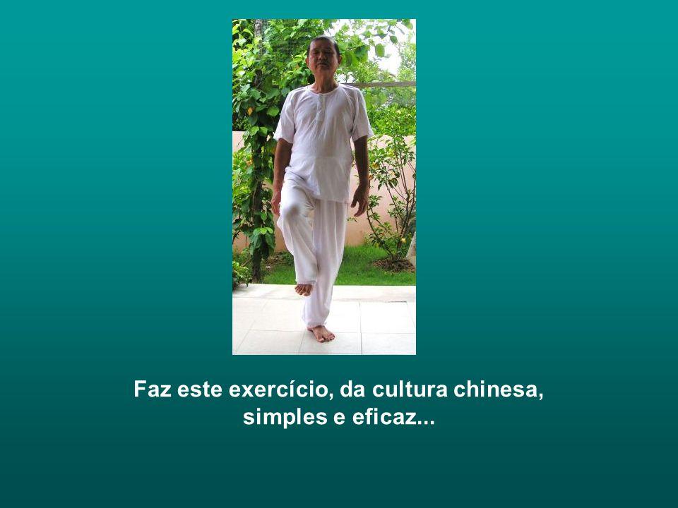 Faz este exercício, da cultura chinesa, simples e eficaz...