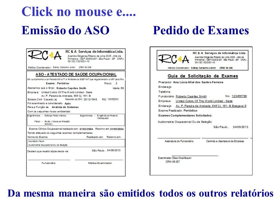 Click no mouse e.... Da mesma maneira são emitidos todos os outros relatórios Emissão do ASOPedido de Exames