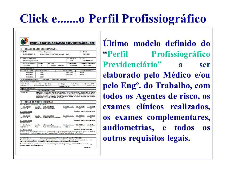 Click e.......o Perfil Profissiográfico Último modelo definido doPerfil Profissiográfico Previdenciário a ser elaborado pelo Médico e/ou pelo Engº. do