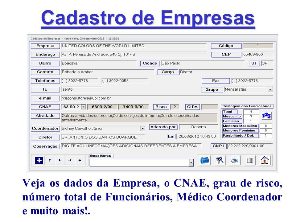 Cadastro de Empresas Veja os dados da Empresa, o CNAE, grau de risco, número total de Funcionários, Médico Coordenador e muito mais!.