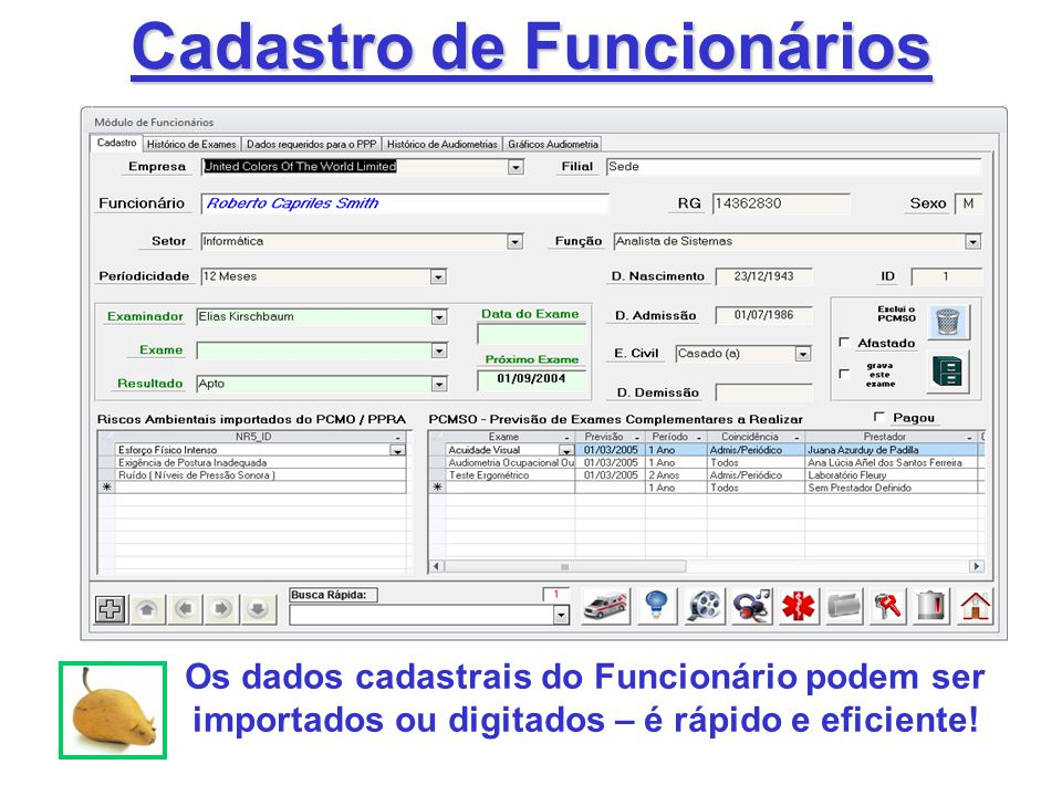 Cadastro de Funcionários Os dados cadastrais do Funcionário podem ser importados ou digitados – é rápido e eficiente!