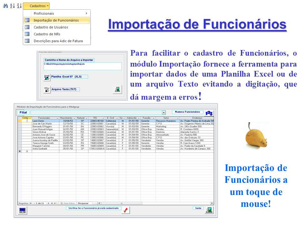 Importação de Funcionários Para facilitar o cadastro de Funcionários, o módulo Importação fornece a ferramenta para importar dados de uma Planilha Exc