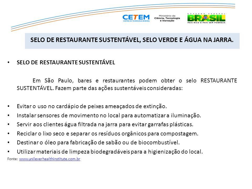 SELO DE RESTAURANTE SUSTENTÁVEL Em São Paulo, bares e restaurantes podem obter o selo RESTAURANTE SUSTENTÁVEL. Fazem parte das ações sustentáveis cons