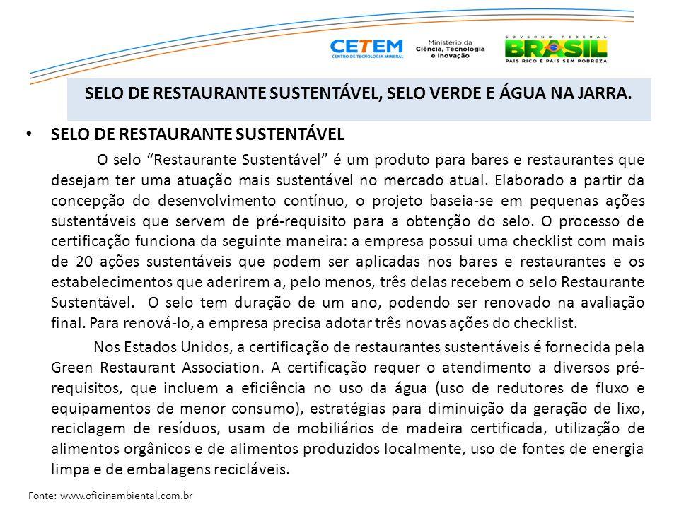 SELO DE RESTAURANTE SUSTENTÁVEL O selo Restaurante Sustentável é um produto para bares e restaurantes que desejam ter uma atuação mais sustentável no