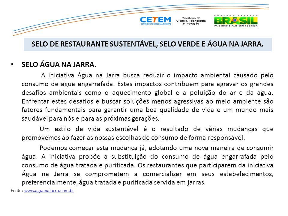 SELO ÁGUA NA JARRA. A iniciativa Água na Jarra busca reduzir o impacto ambiental causado pelo consumo de água engarrafada. Estes impactos contribuem p