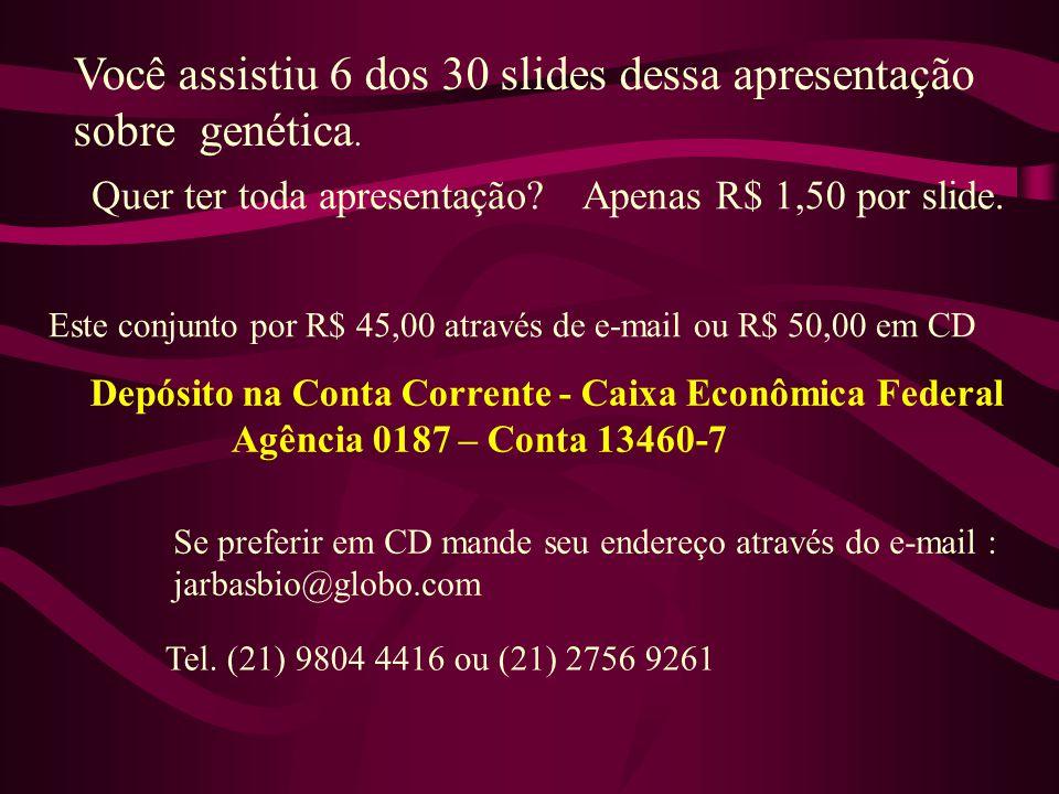 Você assistiu 6 dos 30 slides dessa apresentação sobre genética. Quer ter toda apresentação?Apenas R$ 1,50 por slide. Este conjunto por R$ 45,00 atrav