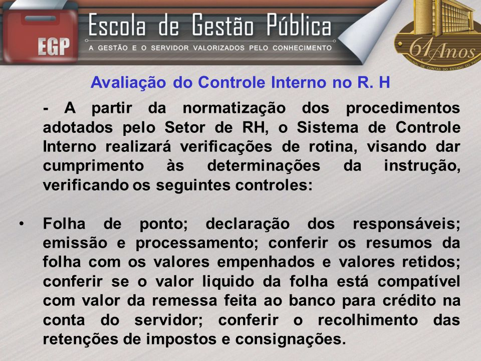Avaliação do Controle Interno no R. H - A partir da normatização dos procedimentos adotados pelo Setor de RH, o Sistema de Controle Interno realizará