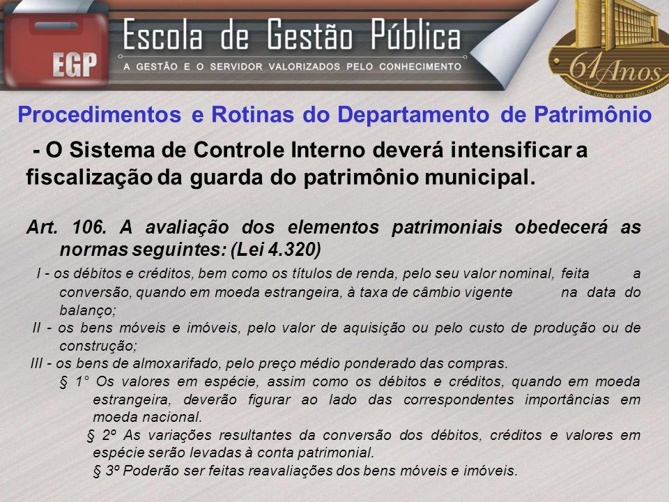 Procedimentos e Rotinas do Departamento de Patrimônio - O Sistema de Controle Interno deverá intensificar a fiscalização da guarda do patrimônio munic