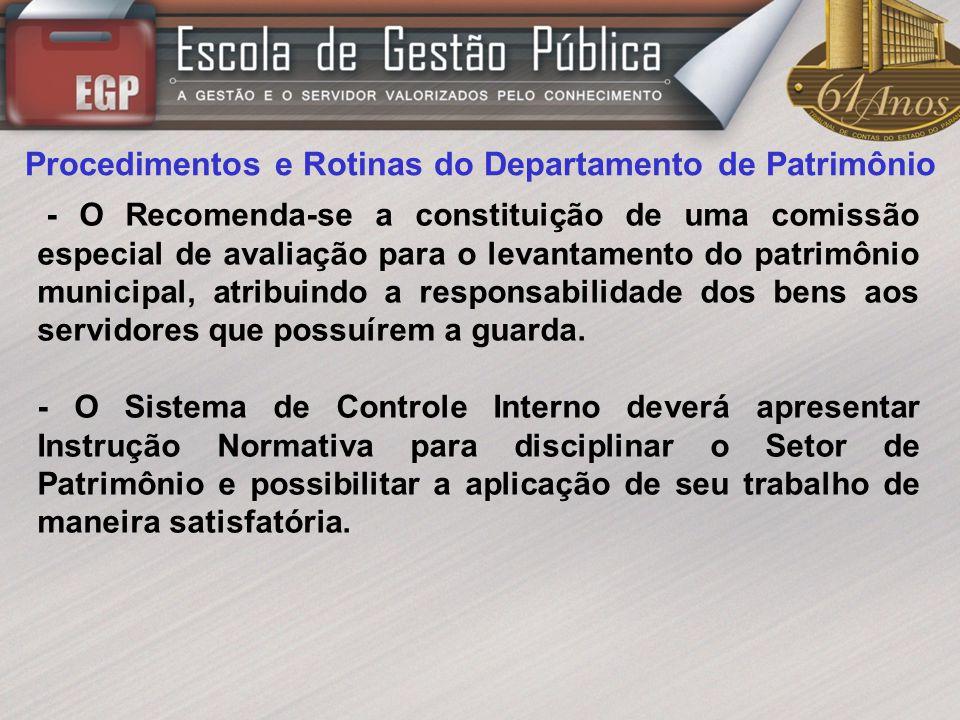 Procedimentos e Rotinas do Departamento de Patrimônio - O Recomenda-se a constituição de uma comissão especial de avaliação para o levantamento do pat