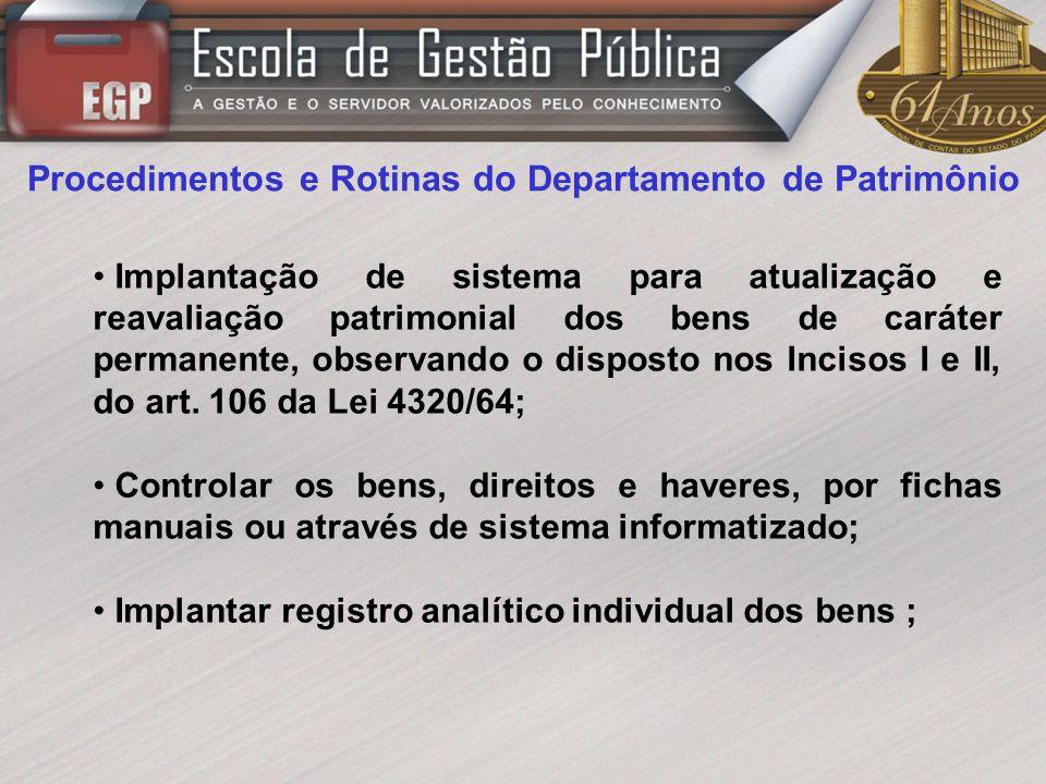 Procedimentos e Rotinas do Departamento de Patrimônio Implantação de sistema para atualização e reavaliação patrimonial dos bens de caráter permanente