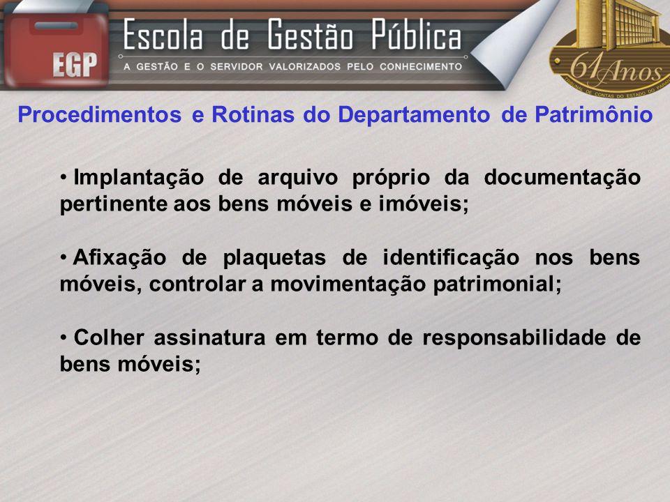 Procedimentos e Rotinas do Departamento de Patrimônio Implantação de arquivo próprio da documentação pertinente aos bens móveis e imóveis; Afixação de