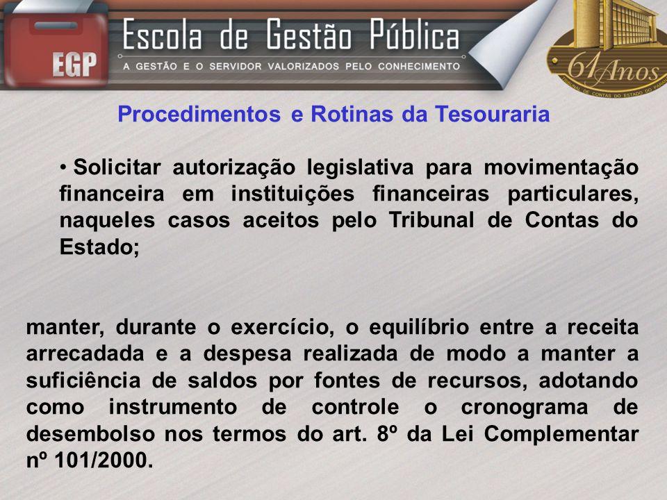 Procedimentos e Rotinas da Tesouraria Solicitar autorização legislativa para movimentação financeira em instituições financeiras particulares, naquele