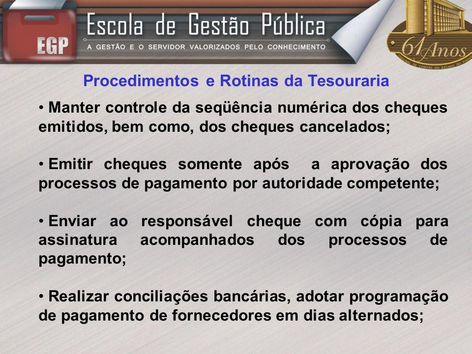 Procedimentos e Rotinas da Tesouraria Manter controle da seqüência numérica dos cheques emitidos, bem como, dos cheques cancelados; Emitir cheques som