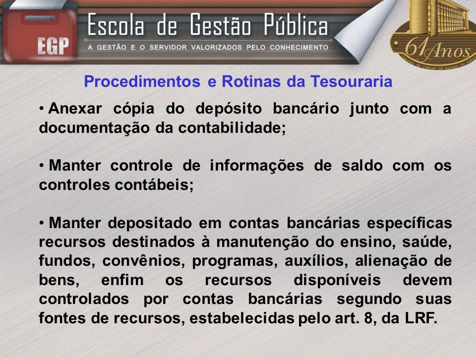 Procedimentos e Rotinas da Tesouraria Anexar cópia do depósito bancário junto com a documentação da contabilidade; Manter controle de informações de s