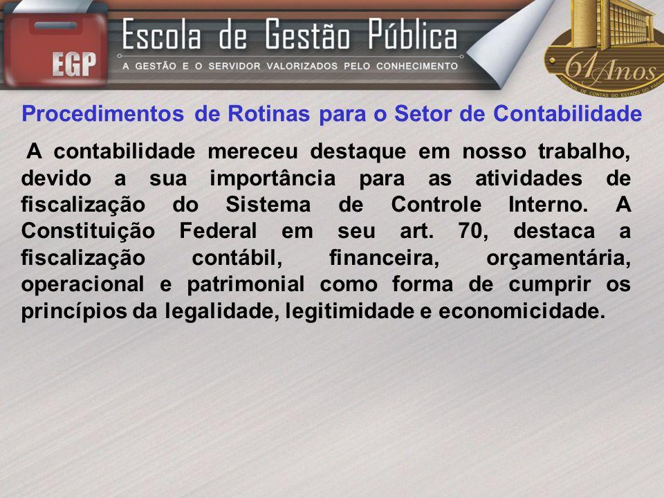 Procedimentos de Rotinas para o Setor de Contabilidade A contabilidade mereceu destaque em nosso trabalho, devido a sua importância para as atividades