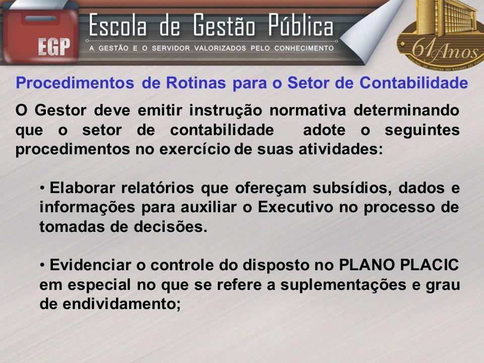Procedimentos de Rotinas para o Setor de Contabilidade O Gestor deve emitir instrução normativa determinando que o setor de contabilidade adote o segu