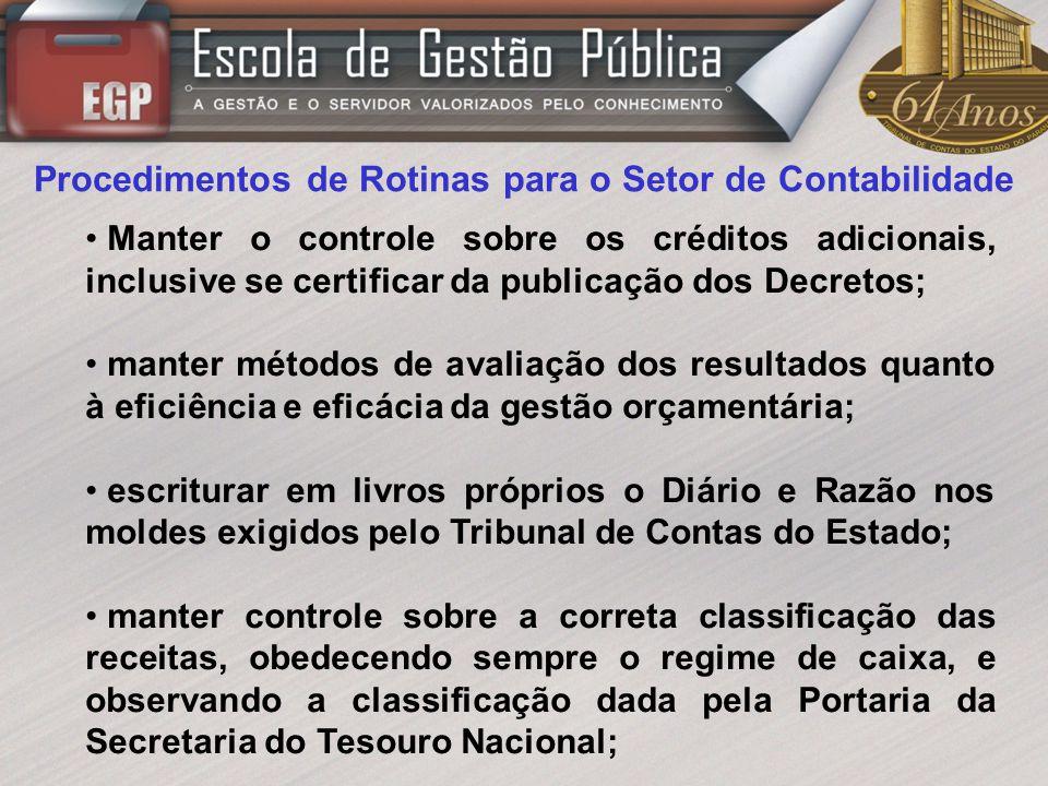 Procedimentos de Rotinas para o Setor de Contabilidade Manter o controle sobre os créditos adicionais, inclusive se certificar da publicação dos Decre