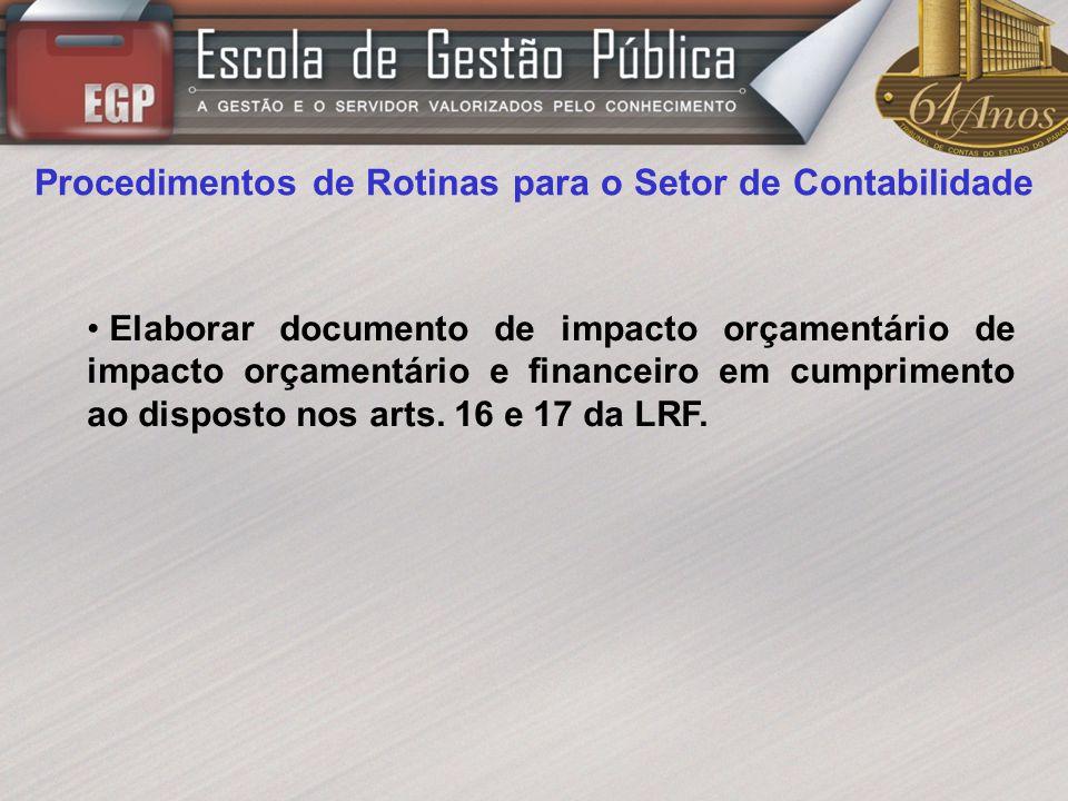 Procedimentos de Rotinas para o Setor de Contabilidade Elaborar documento de impacto orçamentário de impacto orçamentário e financeiro em cumprimento