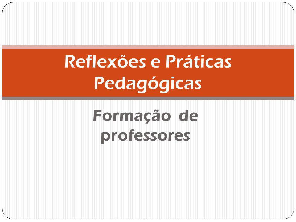 Formação de professores Reflexões e Práticas Pedagógicas