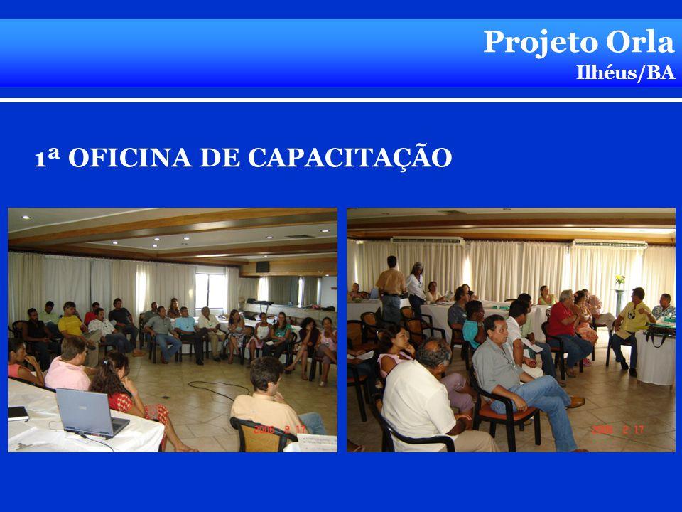 Projeto Orla Ilhéus/BA 1ª OFICINA DE CAPACITAÇÃO