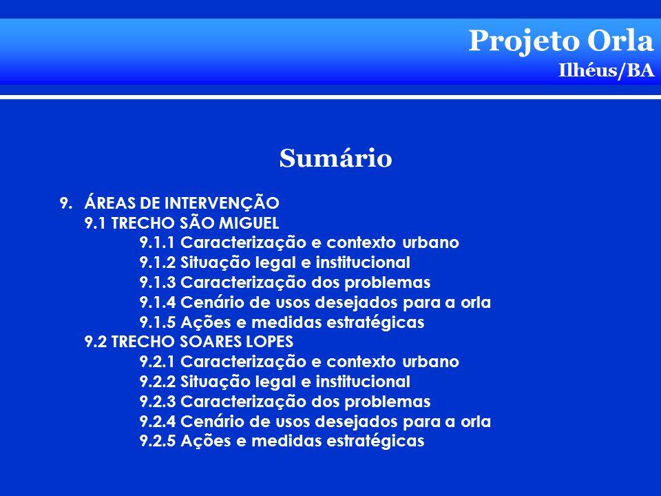 Projeto Orla Ilhéus/BA Sumário 9.ÁREAS DE INTERVENÇÃO 9.1 TRECHO SÃO MIGUEL 9.1.1 Caracterização e contexto urbano 9.1.2 Situação legal e instituciona