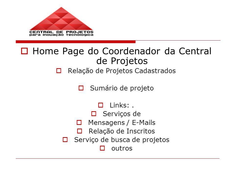 Home Page do Coordenador da Central de Projetos Relação de Projetos Cadastrados Sumário de projeto Links:.