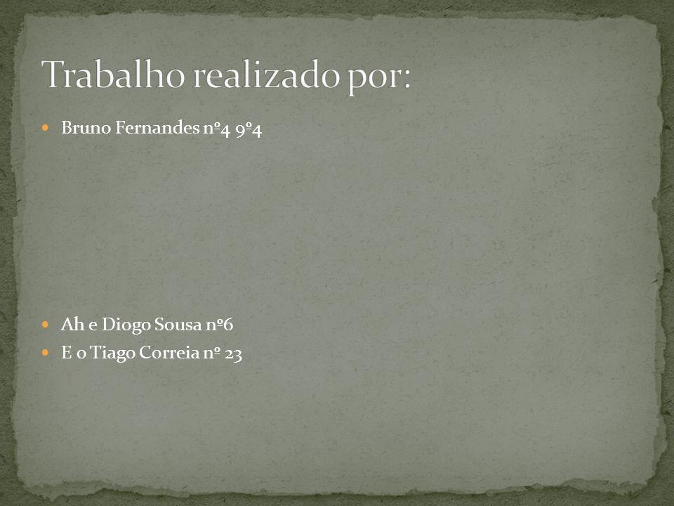 Bruno Fernandes nº4 9º4 Ah e Diogo Sousa nº6 E o Tiago Correia nº 23