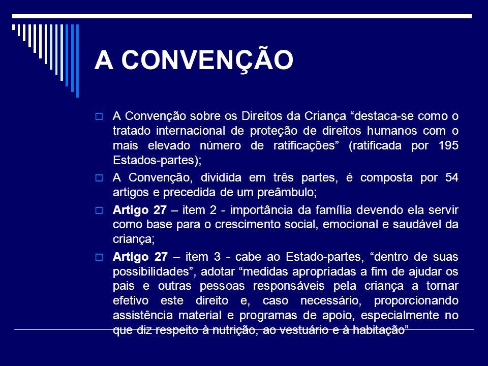 A CONVENÇÃO A Convenção sobre os Direitos da Criança destaca-se como o tratado internacional de proteção de direitos humanos com o mais elevado número