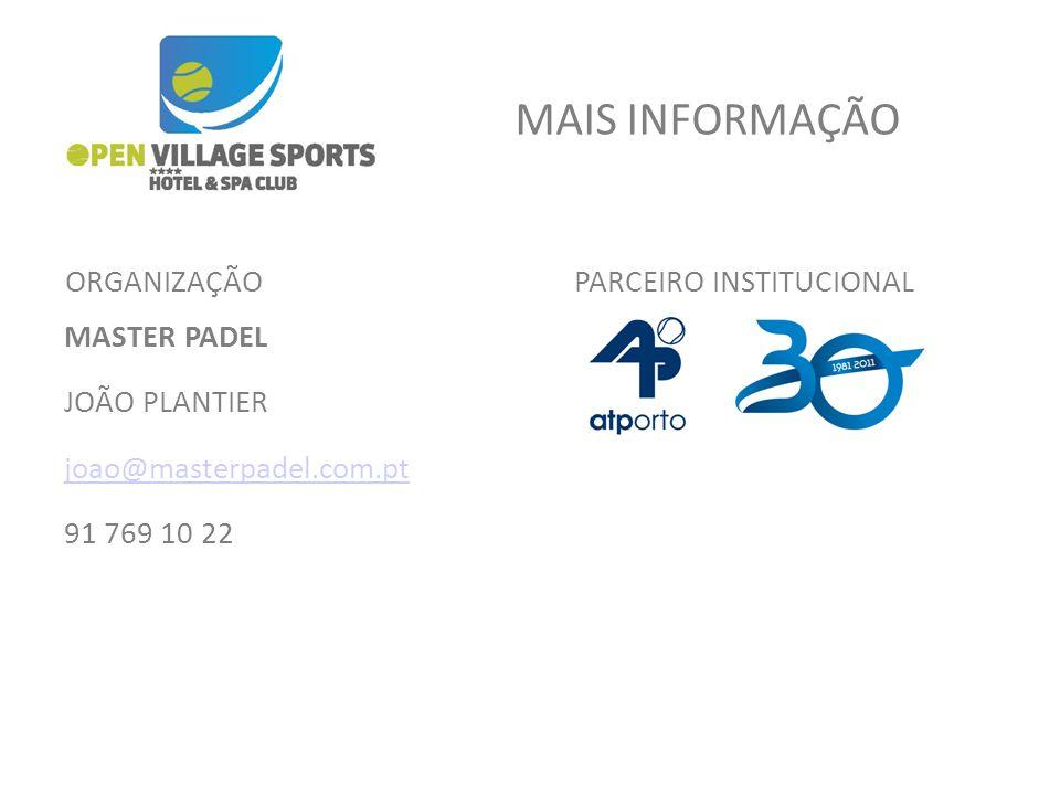 MASTER PADEL JOÃO PLANTIER joao@masterpadel.com.pt 91 769 10 22 MAIS INFORMAÇÃO PARCEIRO INSTITUCIONALORGANIZAÇÃO
