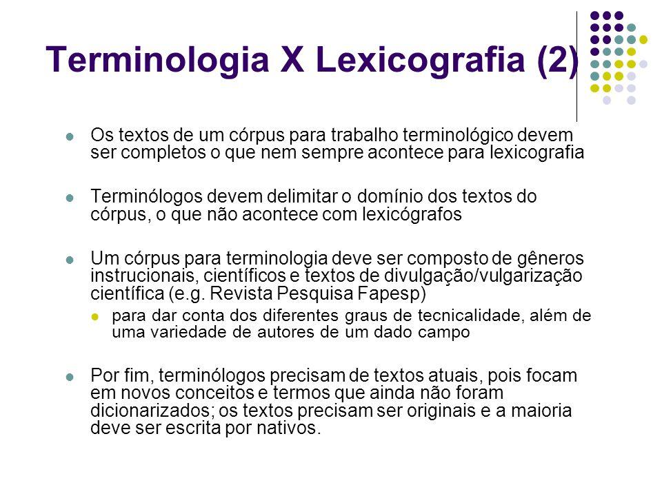 Os textos de um córpus para trabalho terminológico devem ser completos o que nem sempre acontece para lexicografia Terminólogos devem delimitar o domí