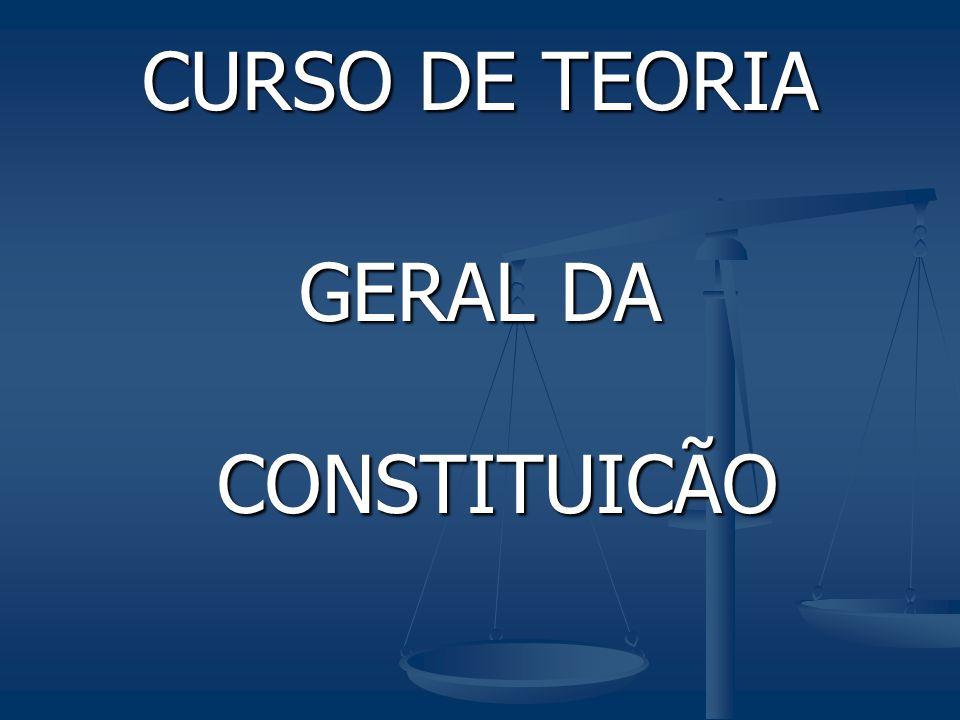 CURSO DE TEORIA GERAL DA CONSTITUICÃO