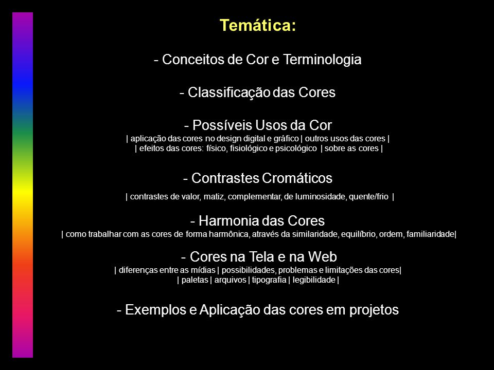 Temática: - Conceitos de Cor e Terminologia - Classificação das Cores - Possíveis Usos da Cor | aplicação das cores no design digital e gráfico | outr