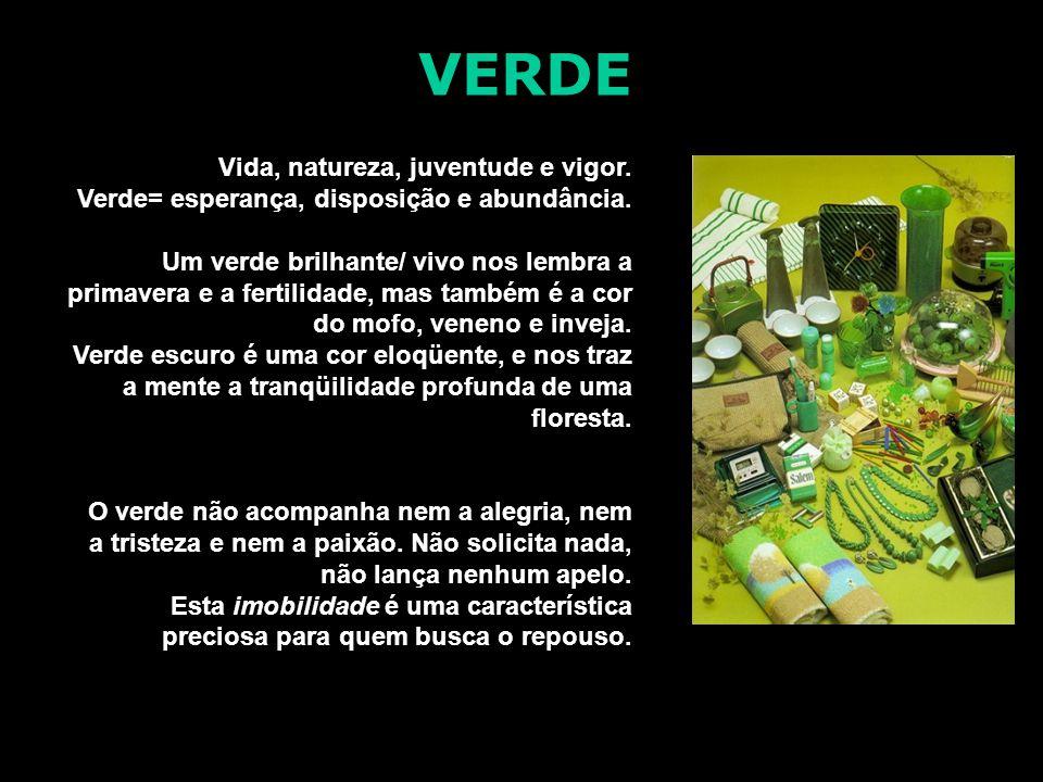 Vida, natureza, juventude e vigor. Verde= esperança, disposição e abundância. Um verde brilhante/ vivo nos lembra a primavera e a fertilidade, mas tam