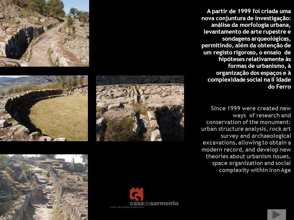 A partir de 1999 foi criada uma nova conjuntura de investigação: análise da morfologia urbana, levantamento de arte rupestre e sondagens arqueológicas