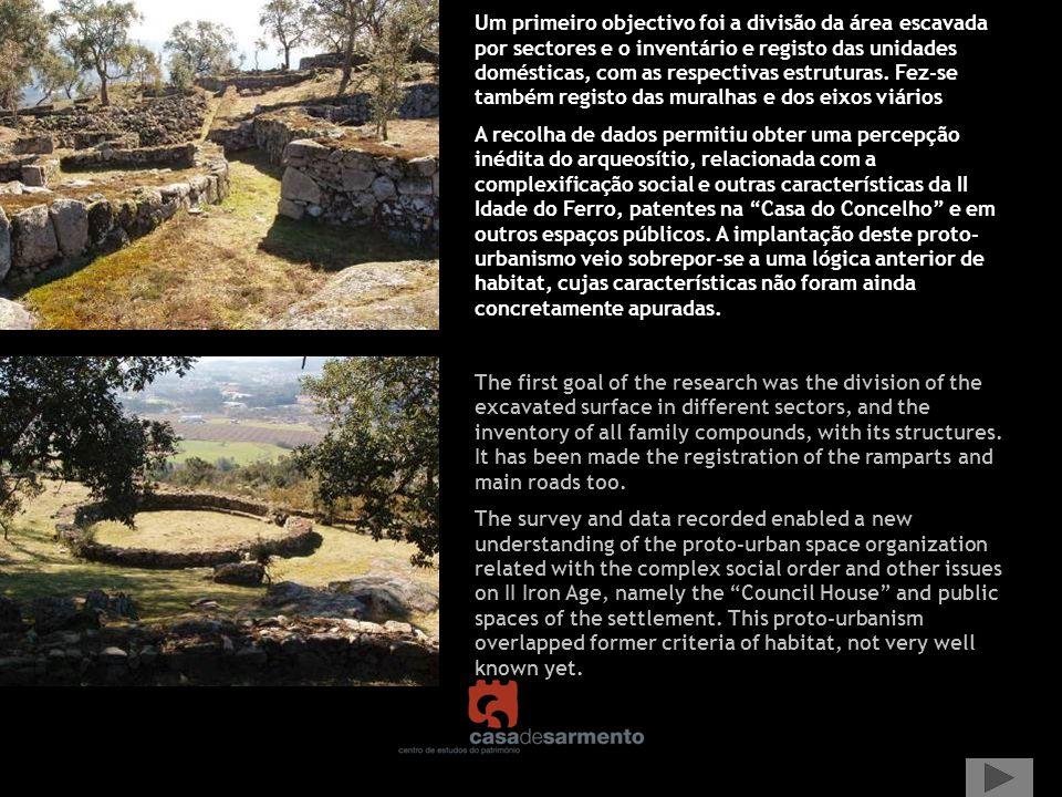Um primeiro objectivo foi a divisão da área escavada por sectores e o inventário e registo das unidades domésticas, com as respectivas estruturas. Fez