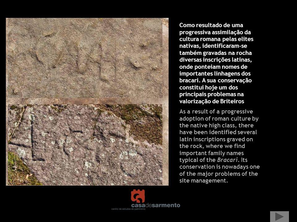Como resultado de uma progressiva assimilação da cultura romana pelas elites nativas, identificaram-se também gravadas na rocha diversas inscrições la
