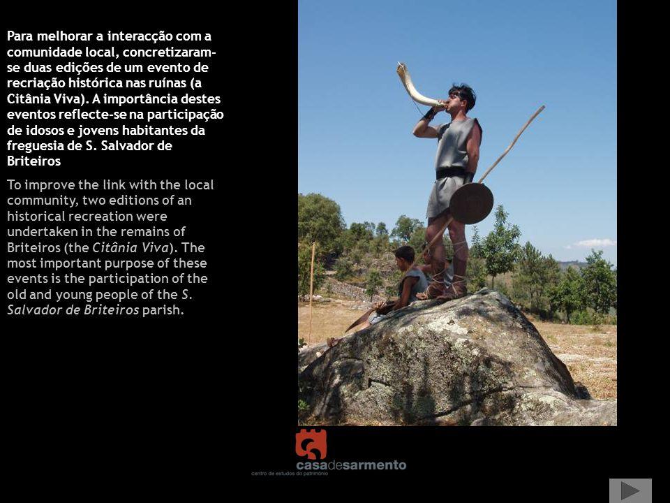 Para melhorar a interacção com a comunidade local, concretizaram- se duas edições de um evento de recriação histórica nas ruínas (a Citânia Viva). A i