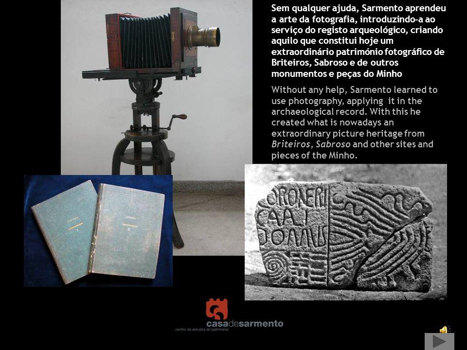 Sem qualquer ajuda, Sarmento aprendeu a arte da fotografia, introduzindo-a ao serviço do registo arqueológico, criando aquilo que constitui hoje um ex