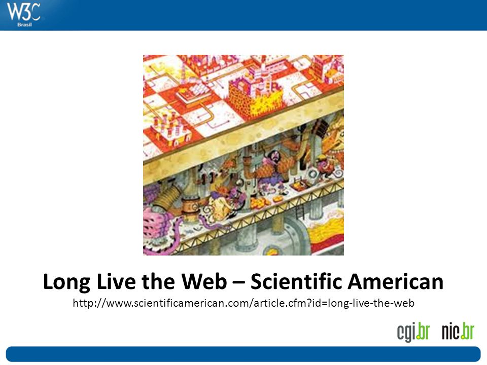 Long Live the Web – Scientific American http://www.scientificamerican.com/article.cfm?id=long-live-the-web