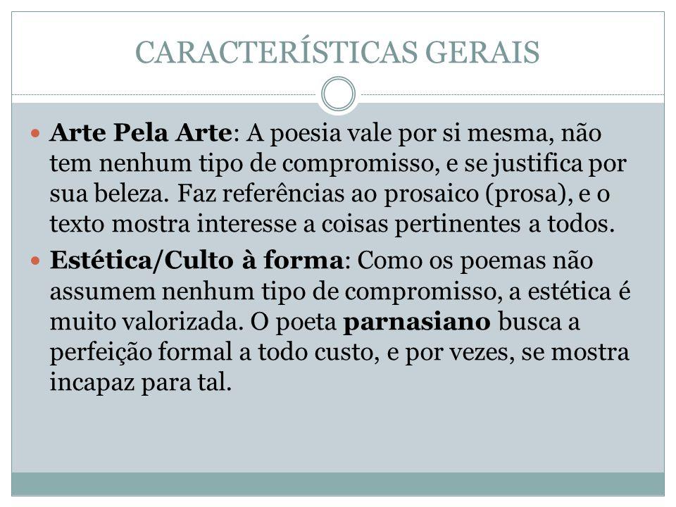 CARACTERÍSTICAS GERAIS Rimas QUANTO AO VALOR: Ricas: São evitadas palavras da mesma classe gramatical.