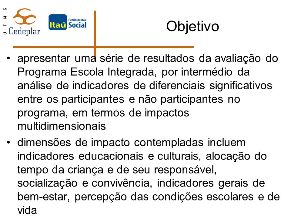 Objetivo apresentar uma série de resultados da avaliação do Programa Escola Integrada, por intermédio da análise de indicadores de diferenciais signif