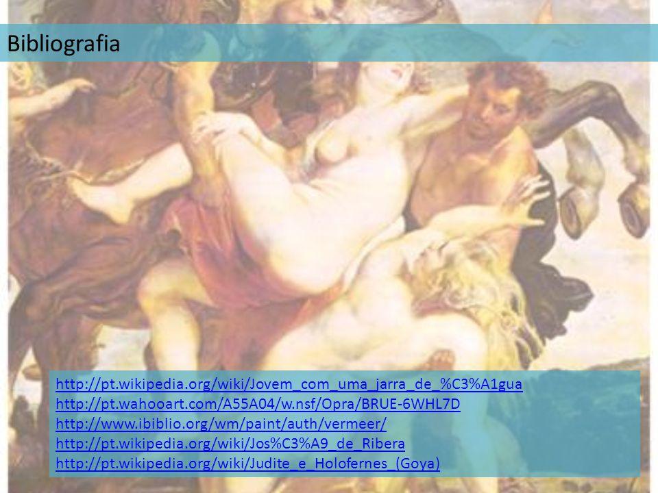 Bibliografia http://pt.wikipedia.org/wiki/Jovem_com_uma_jarra_de_%C3%A1gua http://pt.wahooart.com/A55A04/w.nsf/Opra/BRUE-6WHL7D http://www.ibiblio.org
