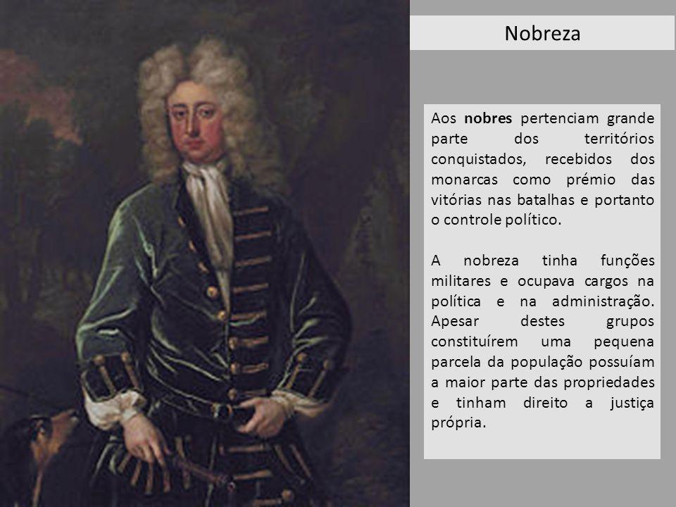 Aos nobres pertenciam grande parte dos territórios conquistados, recebidos dos monarcas como prémio das vitórias nas batalhas e portanto o controle po