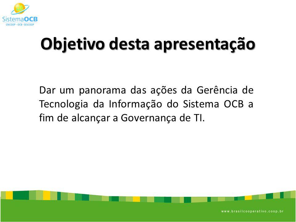 A TI do Sistema OCB em 2010 Inicio de investimento pesado em infra; Redimensionamento da equipe com aumento de mais 100% Implantação no núcleo de projetos Namoro com o Cobit;