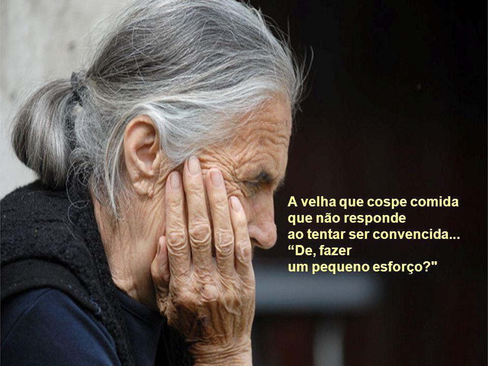 Lembrem deste poema da próxima vez que se encontrar com uma pessoa idosa mal-humorada e não a rejeitem, Sem olhar primero a sua Alma Jovem… Você….