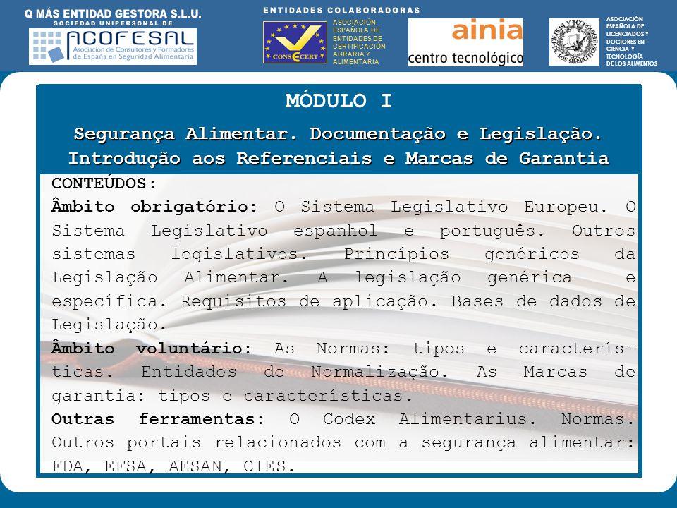 ASOCIACIÓN ESPAÑOLA DE ENTIDADES DE CERTIFICACIÓN AGRARIA Y ALIMENTARIA ASOCIACIÓN ESPAÑOLA DE LICENCIADOS Y DOCTORES EN CIENCIA Y TECNOLOGÍA DE LOS ALIMENTOS ENTIDADES COLABORADORAS: ASOCIACIÓN ESPAÑOLA DE ENTIDADES DE CERTIFICACIÓN AGRARIA Y ALIMENTARIA ASOCIACIÓN ESPAÑOLA DE LICENCIADOS Y DOCTORES EN CIENCIA Y TECNOLOGÍA DE LOS ALIMENTOS MÓDULO I Segurança Alimentar.