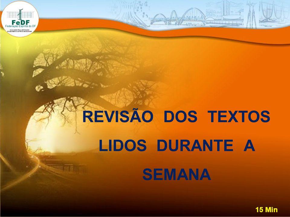 REVISÃO DOS TEXTOS LIDOS DURANTE A SEMANA 15 Min
