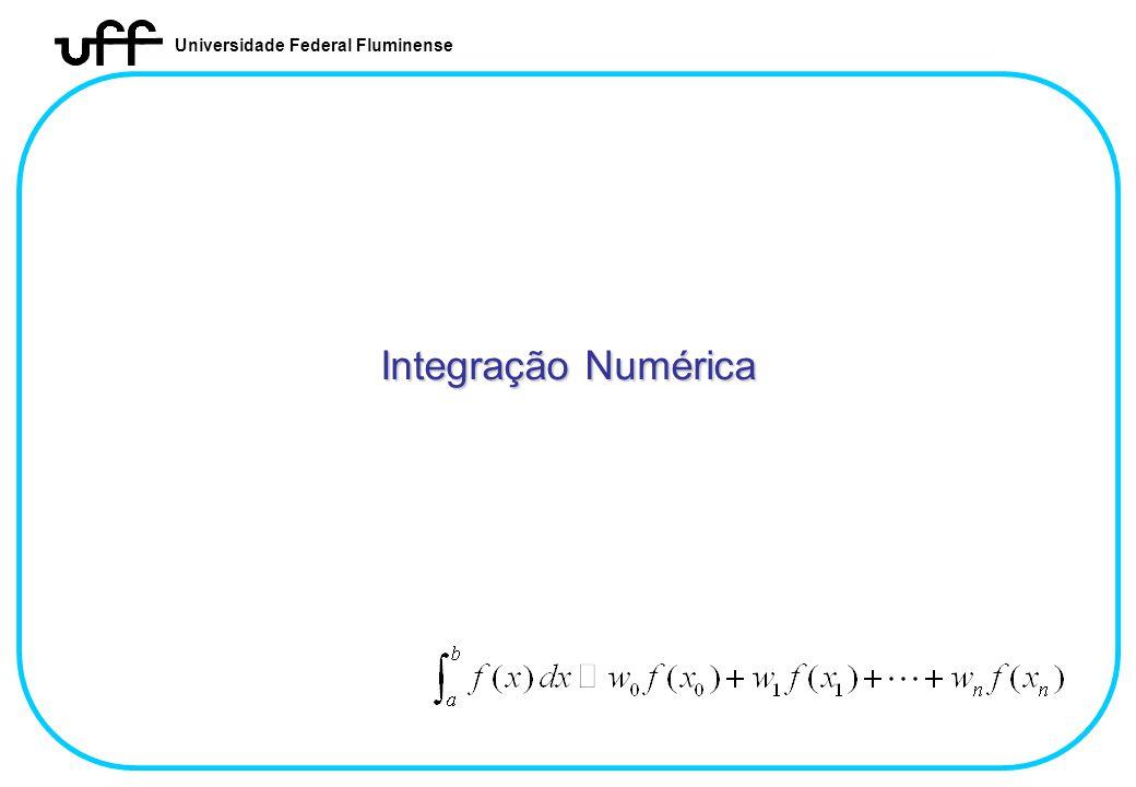 Universidade Federal Fluminense Integração Numérica