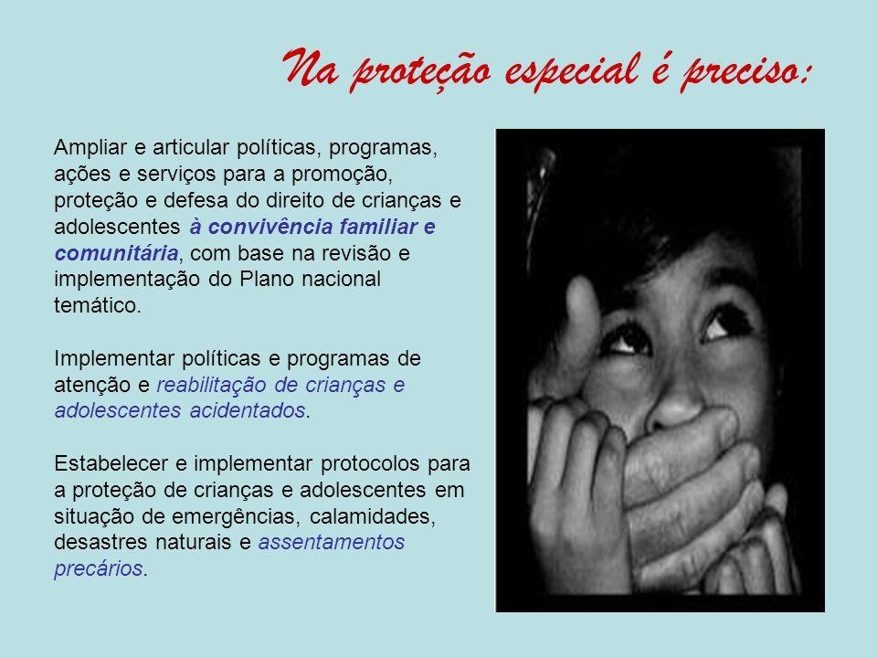 2- Universalização e fortalecimento dos conselhos tutelares, objetivando a sua atuação qualificada. 3- Universalização, em igualdade de condições, do