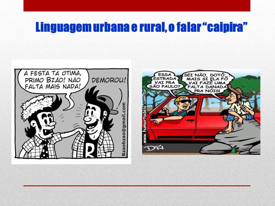 Linguagem urbana e rural, o falar caipira